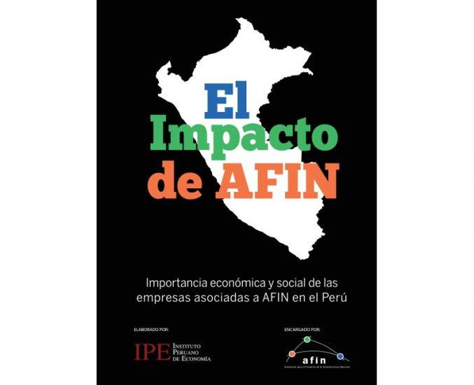 El impacto de AFIN: importancia económica y social de las empresas asociadas a AFIN en el Perú