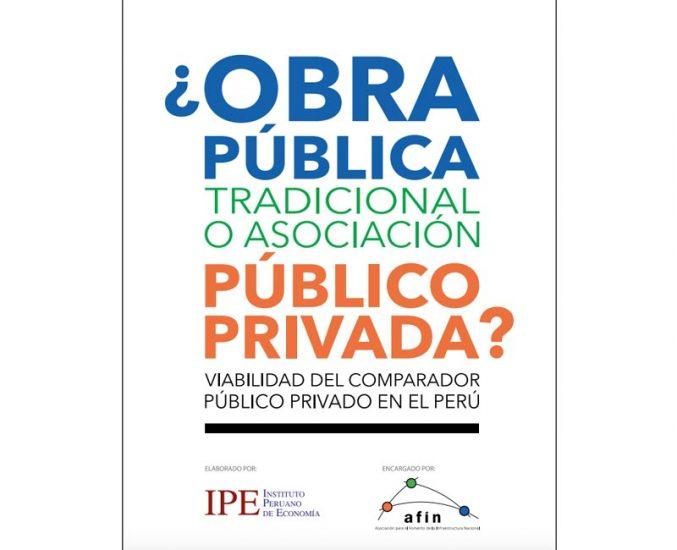 ¿OBRA PÚBLICA TRADICIONAL O ASOCIACIÓN PÚBLICO PRIVADA? VIABILIDAD DEL COMPARADOR PÚBLICO PRIVADO EN EL PERÚ
