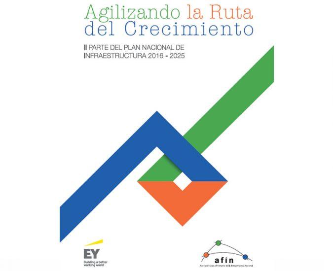 Agilizando la ruta del crecimiento: II parte del Plan Nacional de infraestructura 2016-2025